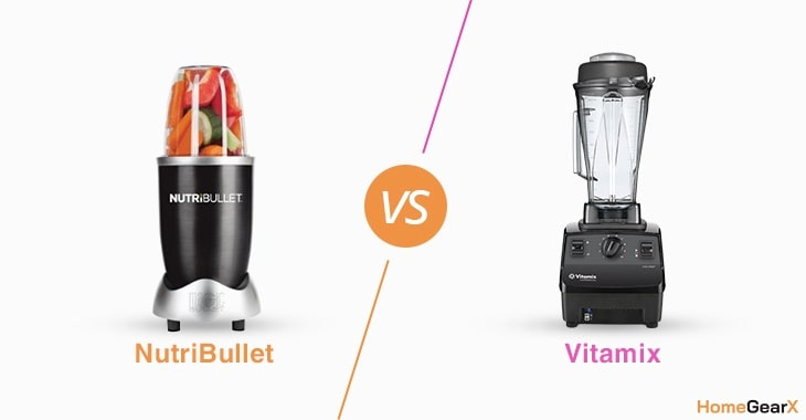 Nutribullet vs. Vitamix