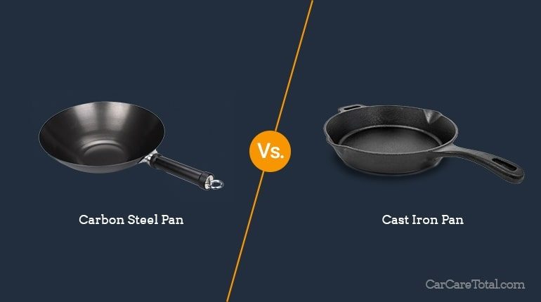 Carbon Steel vs. Cast Iron Pan